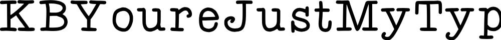 Preview image for KBYoureJustMyType Font