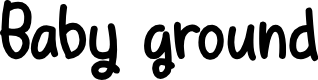 Preview image for Baby ground Font