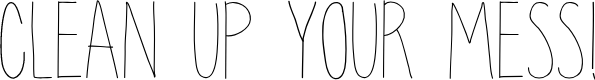 Preview image for clean up your mess Font