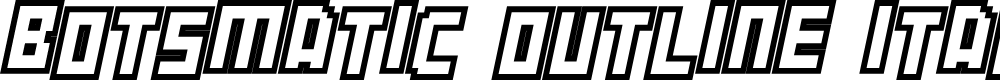 Preview image for Botsmatic Outline Italic Font
