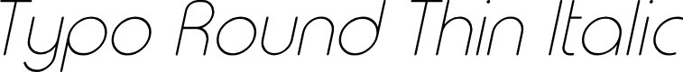 Preview image for Typo Round Thin Italic Demo