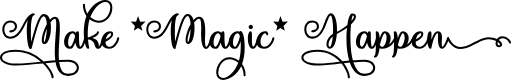 Preview image for Make Magic Happen Font