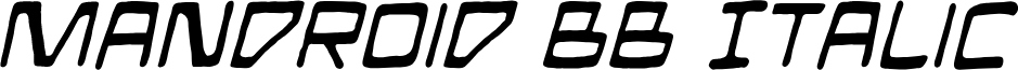 Mandroid BB Italic