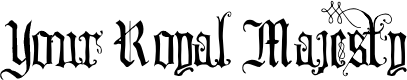 Preview image for Your Royal Majesty Font