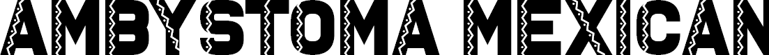 Preview image for Ambystoma Mexicanum Font