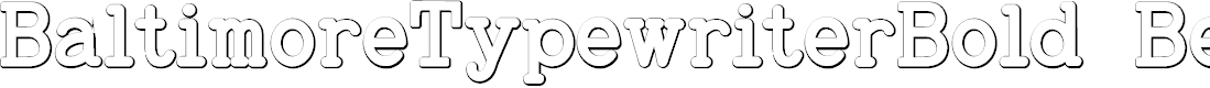 Preview image for BaltimoreTypewriterBold Beveled