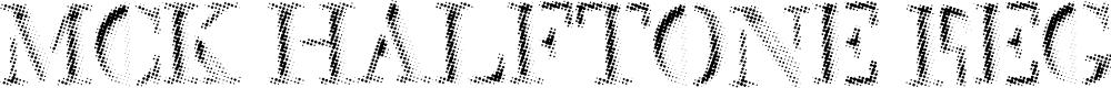 Preview image for Mck Halftone Regular Font