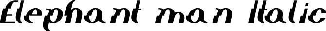 Elephant man Italic