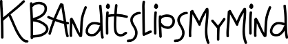 KBAnditslipsmymind font