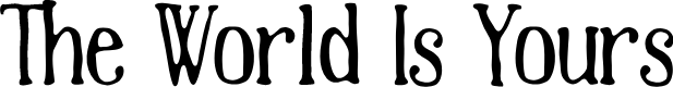 Preview image for The World Is Yours Font