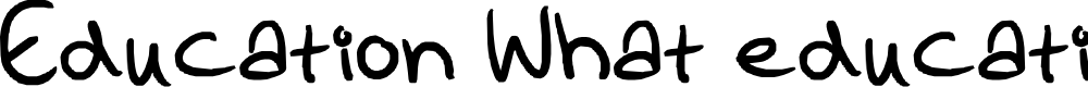Preview image for Education What education Font