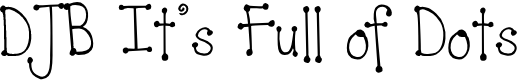 Preview image for DJB It's Full of Dots Font