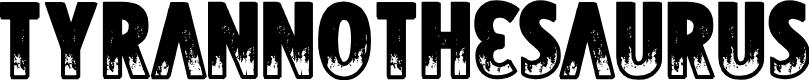 Preview image for Tyrannothesaurus Font
