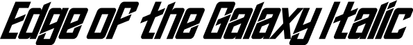 Edge of the Galaxy Italic