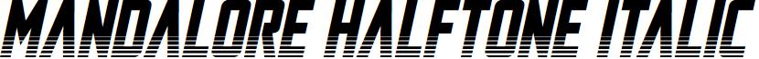 Mandalore Halftone Italic