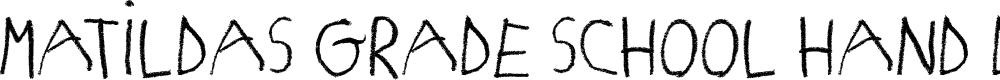 Preview image for MATILDAS GRADE SCHOOL HAND_DEMO_print Font