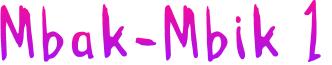 Mbak-Mbik 1
