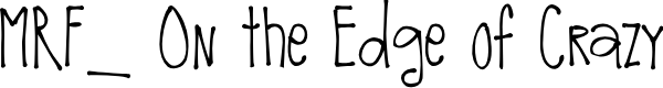 Preview image for MRF_ On the Edge of Crazy Font