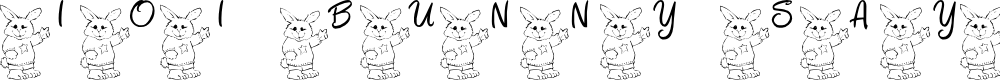Preview image for 101! Bunny SayZ... Font