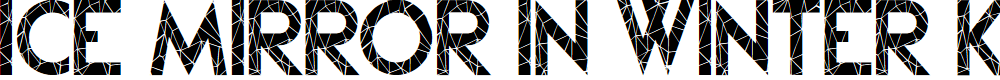 Preview image for Ice Mirror in Winter Kei Font