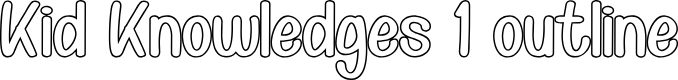 Preview image for Kid Knowledges 1 outline Font