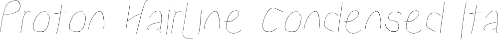 Preview image for Proton Hairline Condensed Italic
