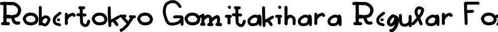 Robertokyo Gomitakihara Regular Fonty