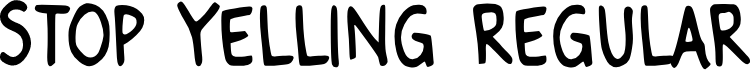 Preview image for Stop Yelling Regular Font