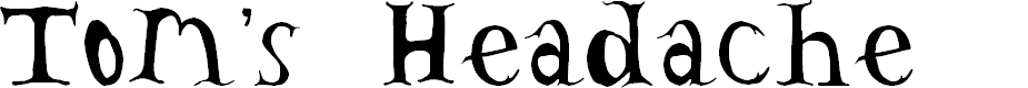 Preview image for Tom's Headache Font