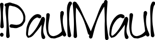 Preview image for !PaulMaul Font