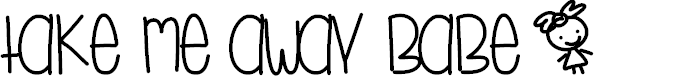 Preview image for TakeMeAwayBabe Font