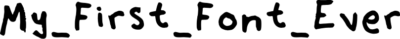 Preview image for My_First_Font_Ever Font