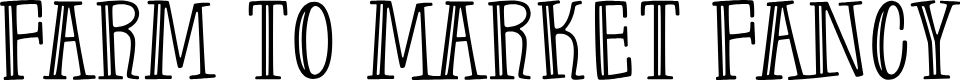 Preview image for Farm to Market Fancy Font