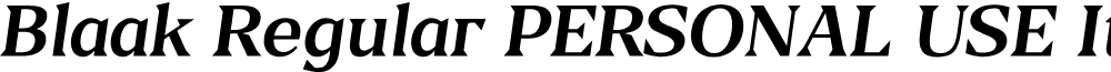 Blaak Regular PERSONAL USE Italic