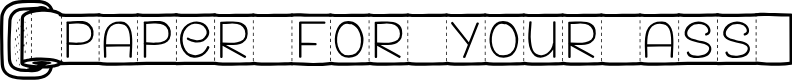 Preview image for <PAPER FOR YOUR ASS> Font