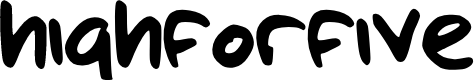 Preview image for highforfive Font