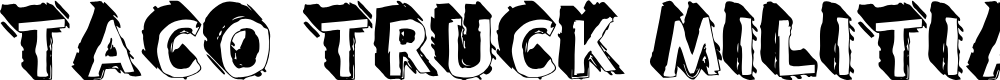 Preview image for Taco Truck Militia Font