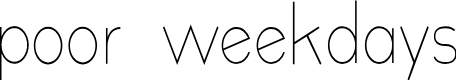 Preview image for poor weekdays Font