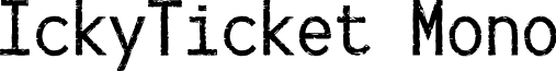 IckyTicket Mono