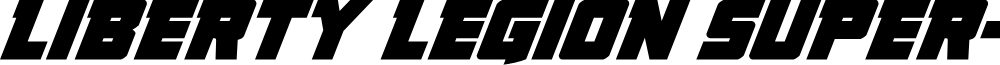 Liberty Legion Super-Italic