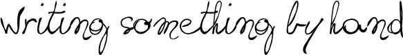 Preview image for writing something by hand_FREE-version Font