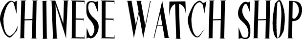 Preview image for ChineseWatchShop Font