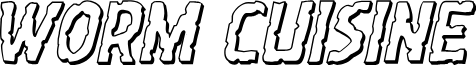 Worm Cuisine 3D Italic