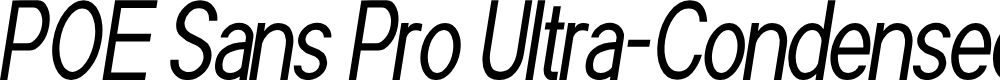 Preview image for POE Sans Pro Ultra-Condensed Italic