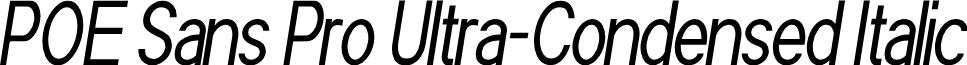 POE Sans Pro Ultra-Condensed Italic