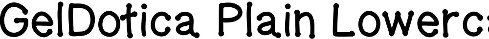 Preview image for GelDoticaPlainLowerCaseThick Font