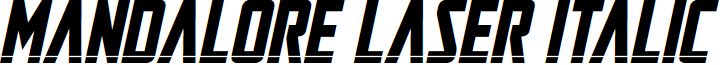 Mandalore Laser Italic