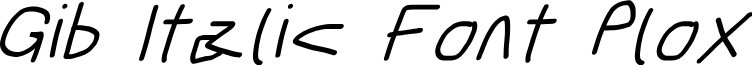 Gib Italic Font Plox