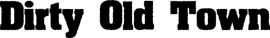 Preview image for Dirty Old Town Font