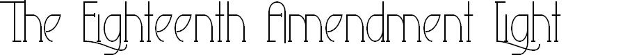 Preview image for The Eighteenth Amendment Light Font